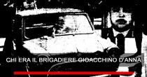 Il Brigadiere Gioacchino d'Anna: esempio di virtu' e dedizione al dovere
